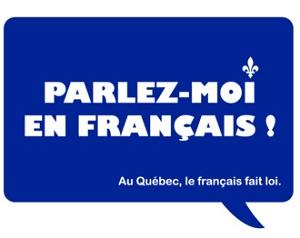 """""""Hábleme en francés. En Quebec, el francés es ley."""""""